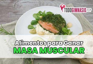 Los 13 Mejores Alimentos para ganar masa muscular rápido y sin engordar