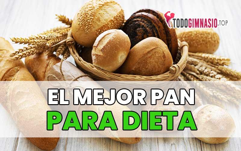 Mejor Pan Cuando Estas a Dieta