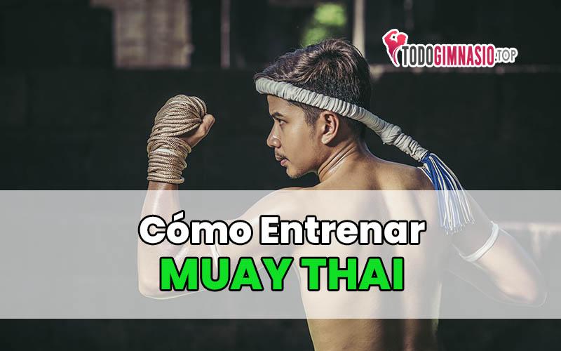 como entrenar muay thai