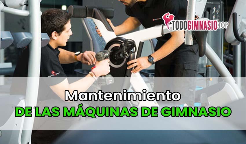 como dar el mantenimiento de las máquinas de gimnasio