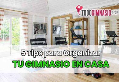 5 Tips para Organizar tu Gimnasio en casa