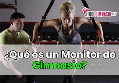 ¿Cómo ser un monitor de Gimnasio y ofrecer tus servicios?