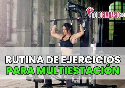 Rutina de ejercicios para Multiestación
