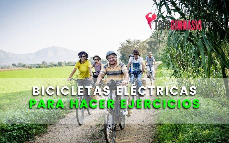 BICICLETAS ELÉCTRICAS PARA HACER EJERCICIOS